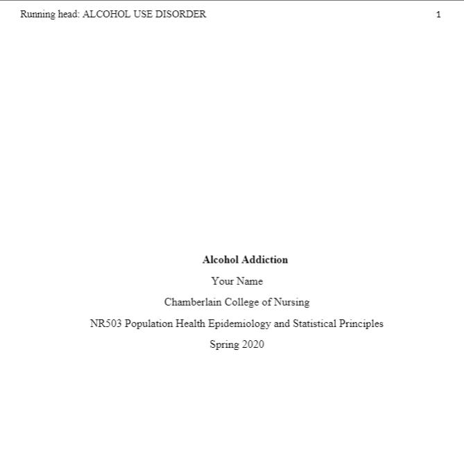 NR 503 Week 6 Assignment: Epidemiological Analysis: Chronic Health Problem – Addiction (Alcoholism)