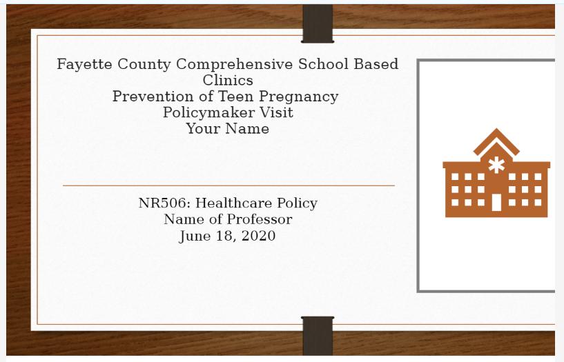 NR 506 Week 7 Assignment: Policy Concern Presentation – School Health Based Clinic (SHBC)
