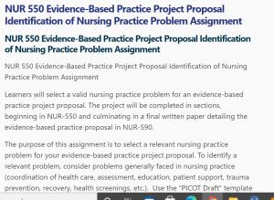 NUR 550 Evidence-Based Practice Project Proposal Identification of Nursing Practice Problem Assignment